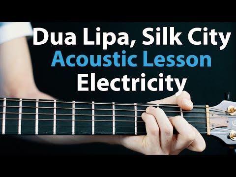 Electricity - Dua Lipa, Silk City: Acoustic Guitar Lesson 🎸How To Play Chords/Rhythms