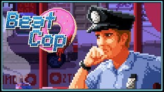 Became a Corrupt Cop, Bribes are Welcomed! - Beat Cop Gameplay