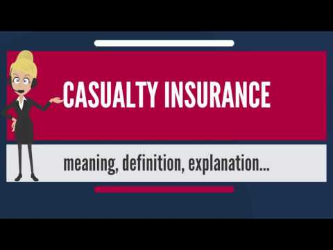 What is CASUALTY INSURANCE? What does CASUALTY INSURANCE mean? CASUALTY INSURANCE meaning