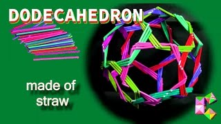 How To Make A Straw Dodecahedron. Solid Decorative Structure