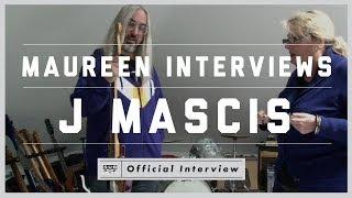 Maureen Interviews J Mascis [OFFICIAL FULL INTERVIEW]