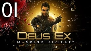 Deus Ex Mankind Divided - Part 1 - Let's Play Deus Ex Mankind Divided