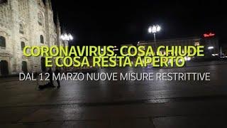 Coronavirus, Cosa Chiude E Cosa Resta Aperto: Le Nuove Misure Dal 12 Marzo