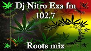 DJ NITRO - ROOTS MIX (Exa fm 102.7)