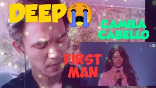 CAMILA CABELLO - FIRST MAN LIVE REACTION