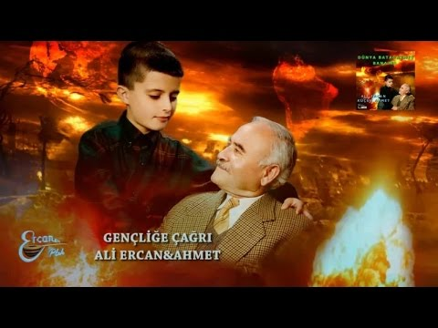 ALİ ERCAN-AHMET - GENÇLİĞE ÇAĞRI