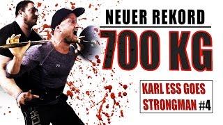 700 KG TOTAL / Neuer Rekord - Karl dreht völlig durch // KARL ESS goes STRONGMAN #4