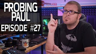 The Eternal Question: PC Looks vs PC Performance? - Probing Paul #27