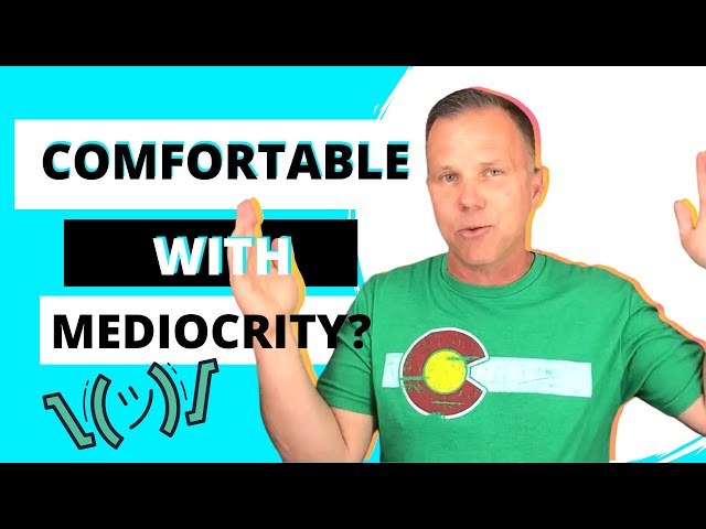 Episode 11 | Are You Comfortable With Mediocrity? | Leadership in a Nutshell