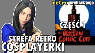 Warsaw Comic Con Fall Edition cz.1: Ogromna strefa retro i cosplayerki | Retro archiwizacja odc. 291