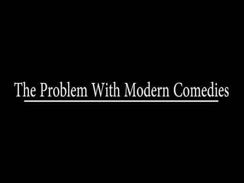 The Problem With Modern Comedies