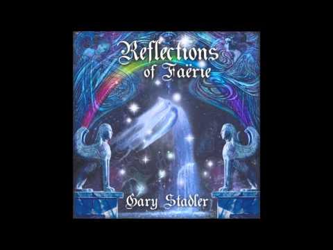Gary Stadler - Reflections of Faërie (Full Album)