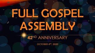 FULL GOSPEL ASSEMBLY 42nd ANNIVERSARY 10AM