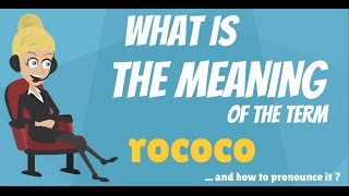What is ROCOCO? What does ROCOCO mean? ROCOCO meaning, definition & explanation