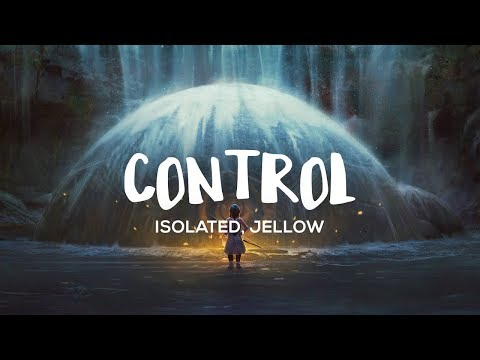 Isolated - Control (ft. Jellow)