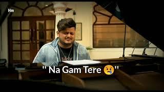 Na Dard Hai Na Gam Tere Na Ishq Hai Na Teri Whatsapp Status Vishal Mishra