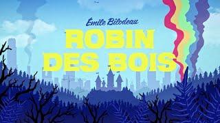 Émile Bilodeau - Robin des Bois [vidéoclip officiel]