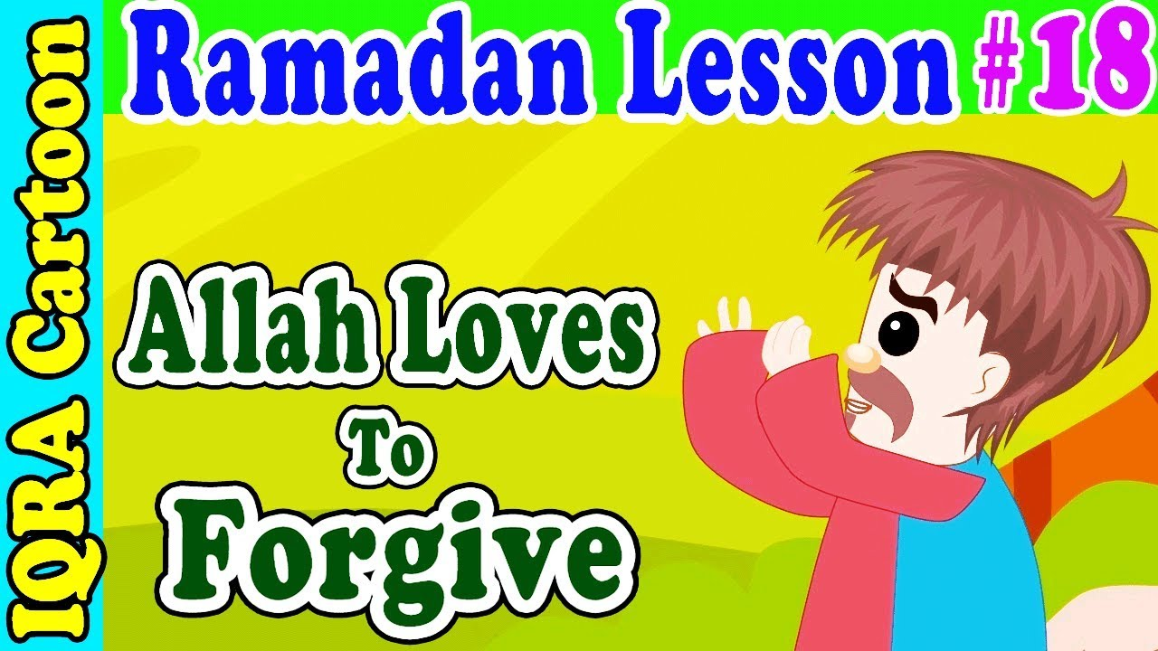 Forgiveness : Ramadan Lesson Islamic Cartoon for Kids Ep # 18