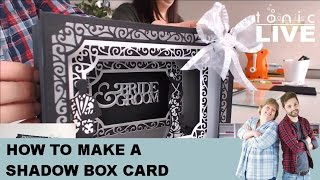 Live: How To 3D Shadow Box / Tunnel Card Craft Tutorial - Tonic Papercraft Tutorial No.23