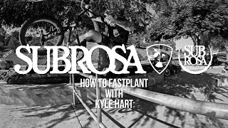 How To Fastplant with Kyle Hart