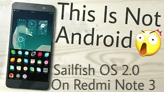 Install Sailfish 2.0 (Non Android OS) on Redmi Note 3