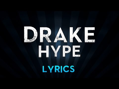 DRAKE - Hype (Lyrics)