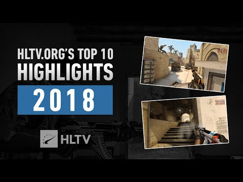 HLTV.org's Top 10 Highlights Of 2018