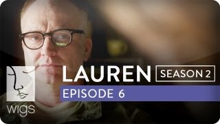 Lauren | Season 2, Ep. 6 of 12 | Feat. Troian Bellisario & Jennifer Beals | WIGS