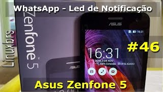 Asus Zenfone 5 - WhatsApp e led de notifica??es - Portugu?s