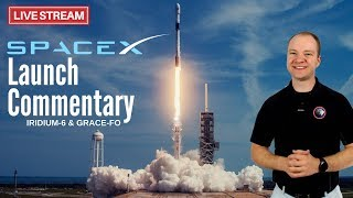 SpaceX Falcon 9 for Iridium-6 & GRACE-FO 🔴 Live Launch Commentary