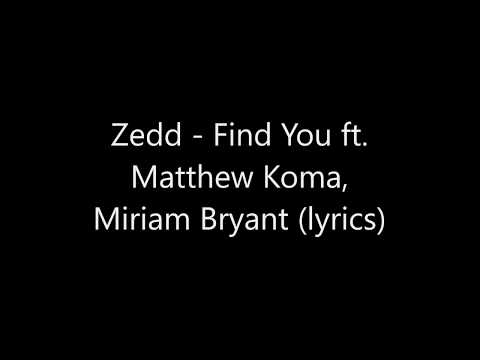 Zedd - Find You ft. Matthew Koma, Miriam Bryant (lyrics)