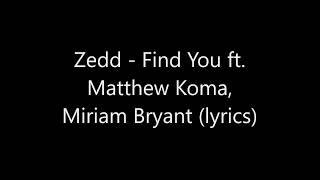 Скачать Zedd Find You Ft Matthew Koma Miriam Bryant Lyrics