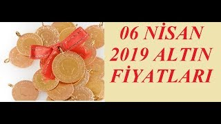 06,04,2019 Altın Fiyatları Dolar Fiyatları Euro Ne Kadar Sterlin Kaç Lira
