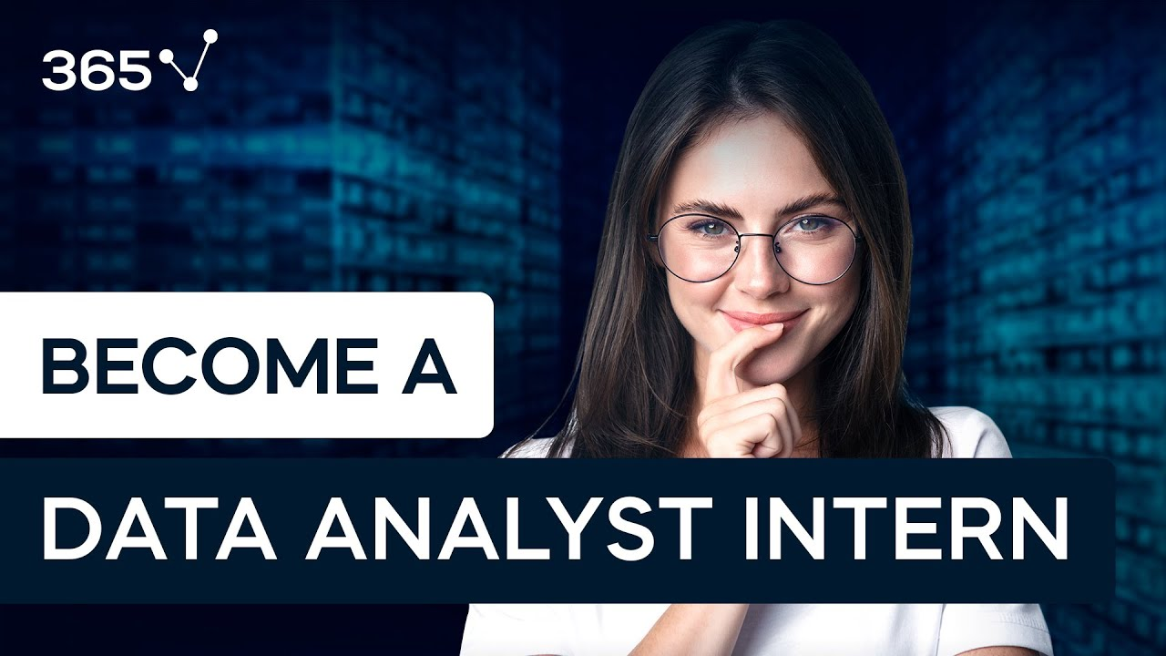 How to Become a Data Analyst Intern? | 365 Data Science