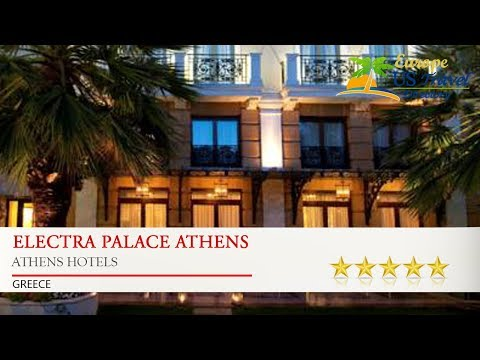 Electra Palace Athens - Athens Hotels, Greece