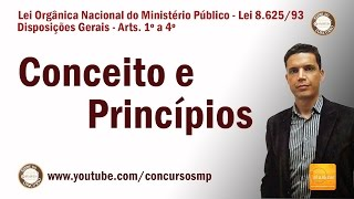 Lei 8.625/93 - Arts. 1º ao 4º (Lei Orgânica Nacional  do Ministério Público)