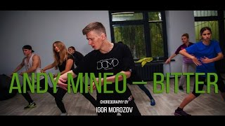 Andy Mineo –  Bitter choreography by Igor Morozov | MOVE ON dance center