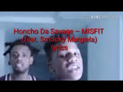 Honcho Da Savage – MISFIT (feat. Smooky Margiela)lyrics