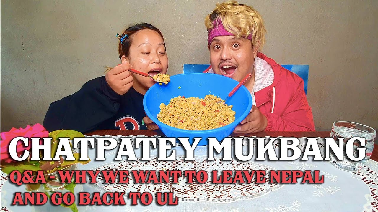 Chatpatey MUKBANG Q&A Why we want to leave NEPAL and go back UK | NICK & ROSIE