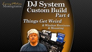 Custom DJ System Build - Part 4