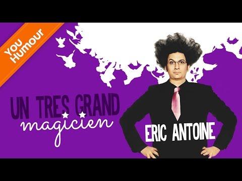 ERIC ANTOINE - Un très grand magicien