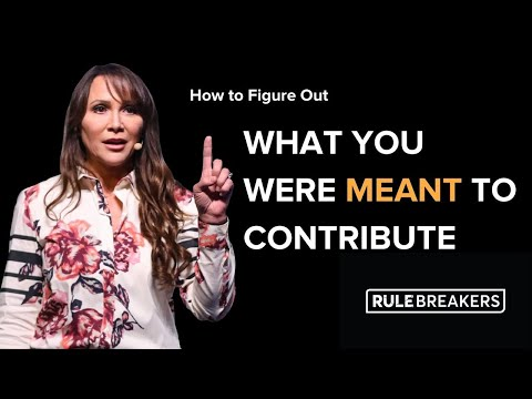 How To Figure Out What You Were Meant To Contribute