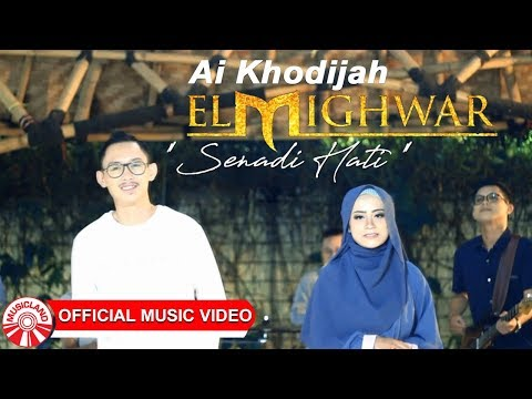 Ai Khodijah (El Mighwar) - Senadi Hati [Official Music Video HD]