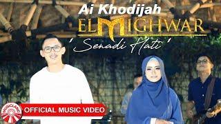 Ai Khodijah (El Mighwar) - Senadi Hati [Official Music Video HD]