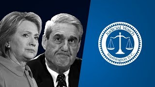 Inside Judicial Watch: Clinton & Mueller - A Tale of Two Investigations