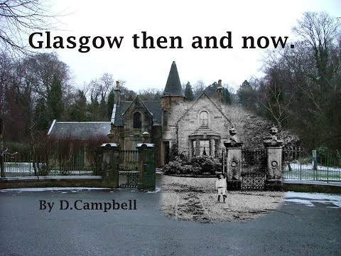 Then and Now  Glasgow.