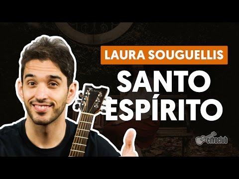 Santo Espírito - Laura Souguellis (aula de violão simplificada)