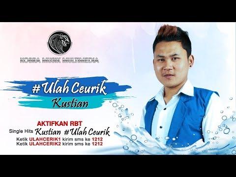Ulah Ceurik  -  Kustian  ( Official Video Klip )