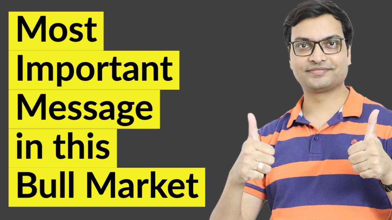 Most Important Message in Bull Market