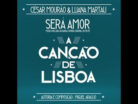 cesar-mourao-luana-martau-sera-amor-do-filme-a-cancao-de-lisboa-letra-lyrics-exitos-legendados
